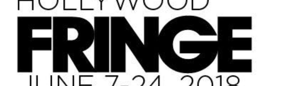 Hollywood Fringe Fest 2018